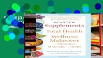 F.R.E.E [D.O.W.N.L.O.A.D] Quantum Supplements: A Total Health and Wellness Makeover with Vitamins,