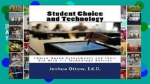[P.D.F] Student Choice and Technology: Choice-Based Assessments and Their Use with 1:1 Technology