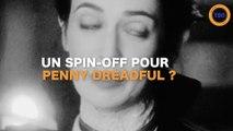 Un spin-off pour Penny Dreadful ?
