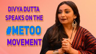 Actress Divya Dutta Speaks On The #MeToo Movement