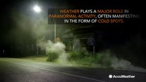What does weather have to do with ghosts?