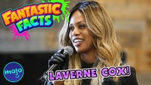 LAVERNE COX! - Mini Fantastic Facts