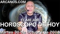 EL MEJOR HOROSCOPO DE HOY ARCANOS Martes 30 de Octubre de 2018