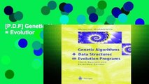 For you Genetic Algorithms + Data Structures = Evolution