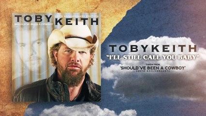 Toby Keith - I'll Still Call You Baby