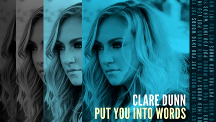 Clare Dunn - Put You Into Words