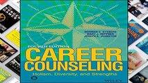 F.R.E.E [D.O.W.N.L.O.A.D] Career Counseling: Holism, Diversity, and Strengths [A.U.D.I.O.B.O.O.K]