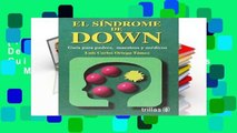 [P.D.F] El Sindrome De Down / Down Syndrome: Guia Para Padres, Maestros Y Medicos / Guide for