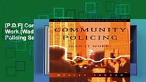 [P.D.F] Community Policing: Can It Work (Wadsworth Professionalism in Policing Series) [P.D.F]