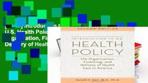 [P.D.F] Introduction to U.S. Health Policy: The Organization, Financing, and Delivery of Health