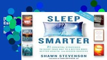 [P.D.F] Sleep Smarter: 21 Essential Strategies to Sleep Your Way to a Better Body, Better Health,