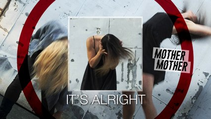 Mother Mother - It's Alright