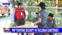 PNP tightens security in Tacloban cemeteries