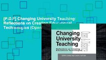 [P.D.F] Changing University Teaching: Reflections on Creating Educational Technologies (Open