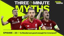 Is Jordan Henderson good enough for Liverpool? | Three Minute Myths