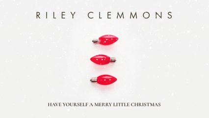 Riley Clemmons - Have Yourself A Merry Little Christmas