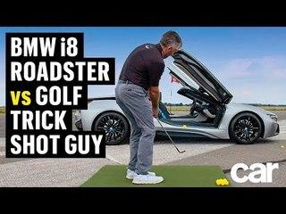 BMW i8 Roadster vs The Golf Trick Shot Guy