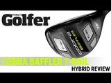 Cobra Baffler T-Rail Hybrid - 2012 Hybrids Test - Today's Golfer
