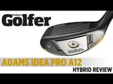 Adams Idea Pro A12 Hybrid - 2012 Hybrids Test - Today's Golfer