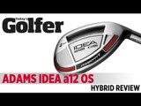 Adams Idea A12 OS Hybrid - 2012 Hybrids Test - Today's Golfer
