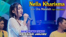 Nella Kharisma ~ Ora Masalah   |   Official Video