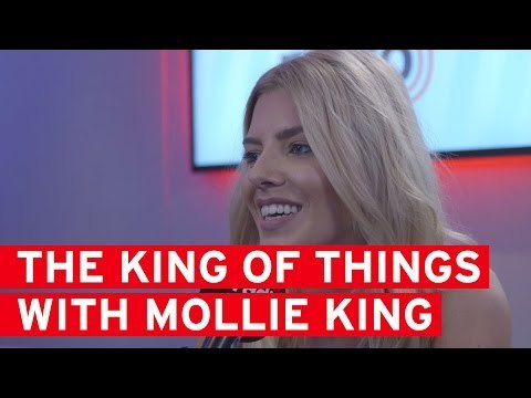 The King Of Things... with Mollie King