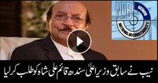 NAB summons Qaim Ali Shah on 5 Nov
