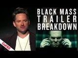 Black Mass | Empire Trailer Breakdown | Empire Magazine