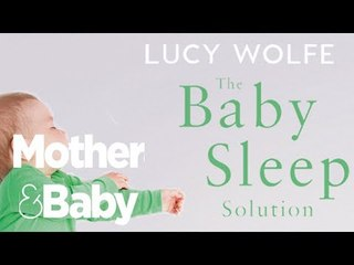 The Baby Sleep Solution | Lucy Wolfe | Mother and Baby Live Q&A