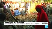 Attaque au Nigeria: 12 morts dans un assaut de Boko Haram dans le nord-est