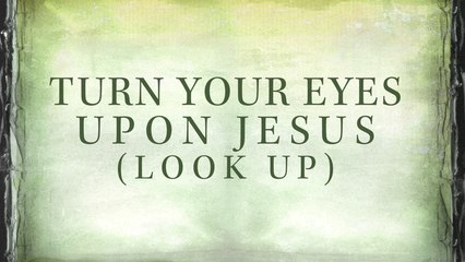 Nichole Nordeman - Turn Your Eyes Upon Jesus (Look Up)