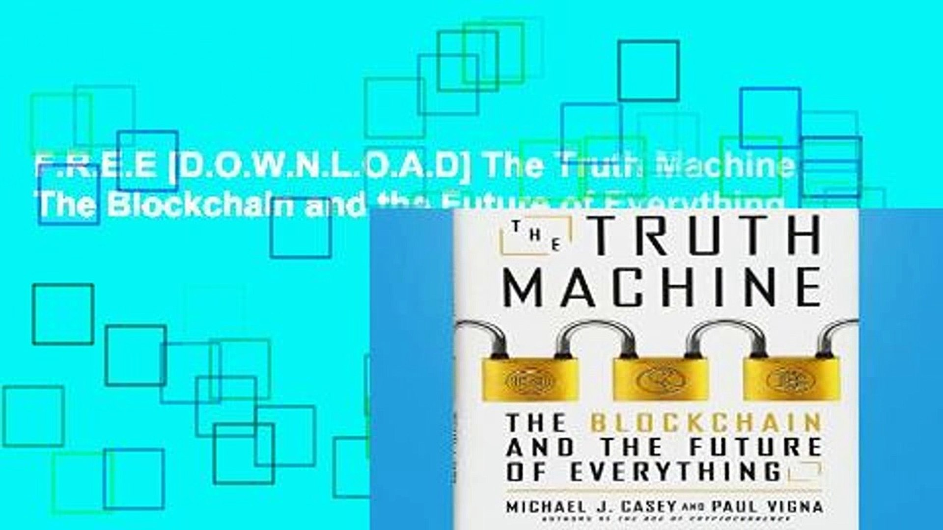 F.R.E.E [D.O.W.N.L.O.A.D] The Truth Machine: The Blockchain and the Future of Everything
