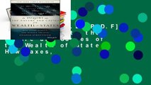D.O.W.N.L.O.A.D [P.D.F] An Inquiry into the Nature and Causes of the Wealth of States: How Taxes,