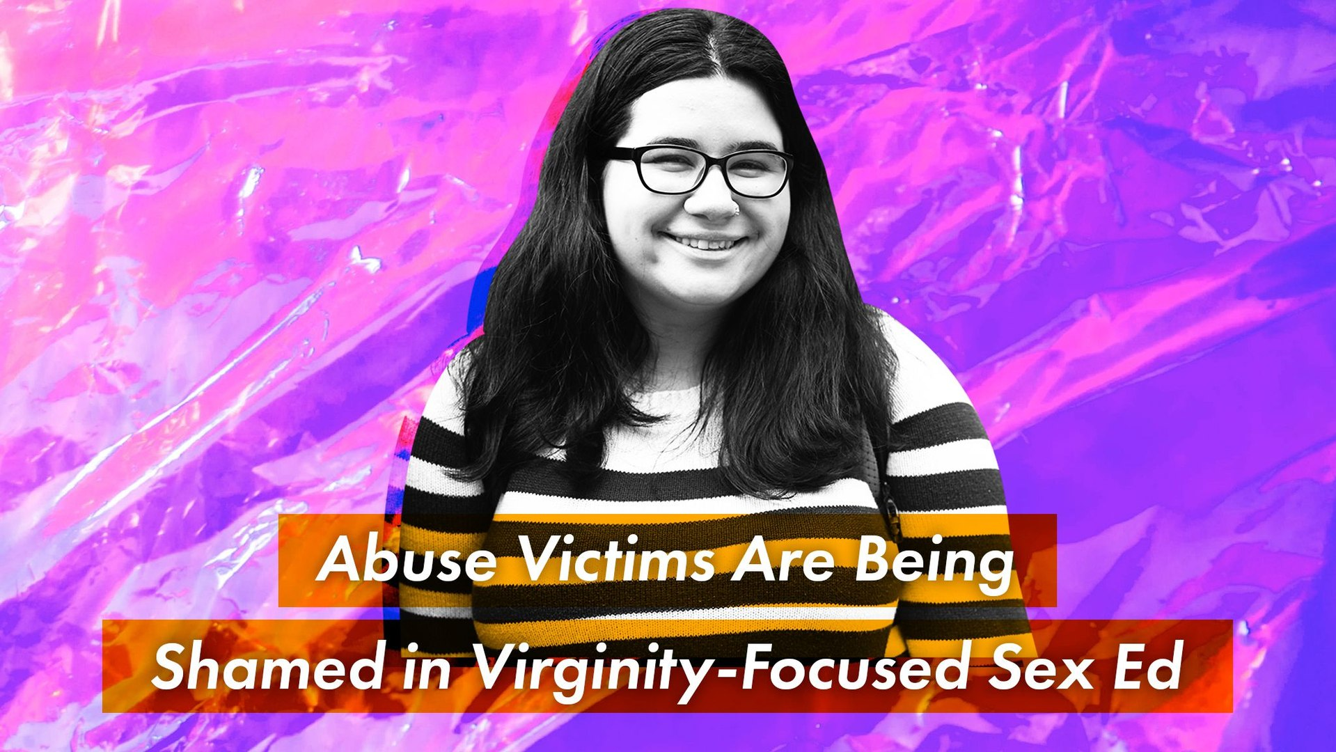 The Sex Ed Crisis: Abuse Victims Are Being Shamed in Virginity-Focused Sex Ed