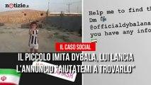 """Dybala stregato dal piccolo fan sui social """"Aiutatemi a trovarlo""""   Notizie.it"""