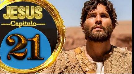 Capitulo 21 JESUS HD Español