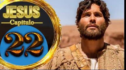 Capitulo 22 JESUS HD Español