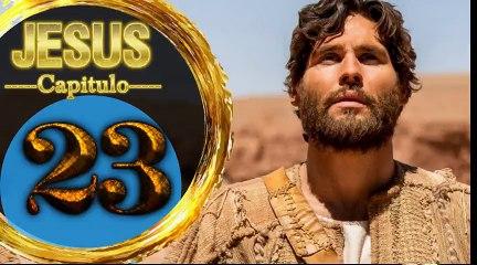 Capitulo 23 JESUS HD Español