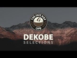 DeKobe Selections ► Jazz Hop ' Hip Hop ' Chill Beats