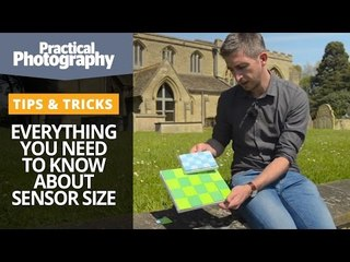 Photography tips - Everything you need to know about sensor size