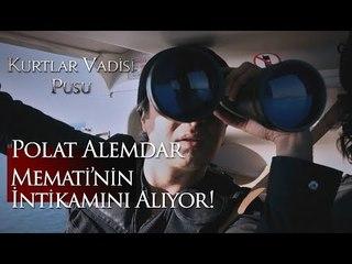 Polat Alemdar, Memati'nin intikamı için operasyonda!