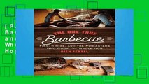 [P.D.F] The One True Barbecue: Fire, Smoke, and the Pitmasters Who Cook the Whole Hog [E.B.O.O.K]