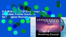 D.O.W.N.L.O.A.D [P.D.F] Conquering the Crisis: Proven Solutions for Caregiver Recruiting and