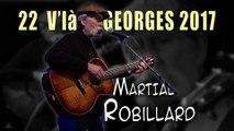 "22 V'là Georges 2017 : Martial Robillard  5' 27"""