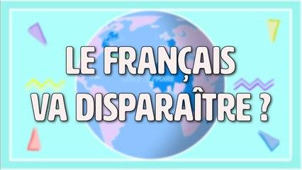 Le français va disparaître ? - La Francophonie