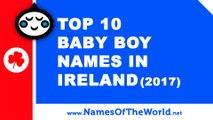 Top 10 baby boy names in Ireland (2017) - the best baby names - www.namesoftheworld.net