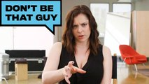 """How to Not Be """"That Guy"""" According to Rachel Bloom"""