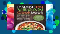 D.O.W.N.L.O.A.D [P.D.F] Vegan Instant Pot Cookbook: The Super Easy Plant-Based Electric Pressure