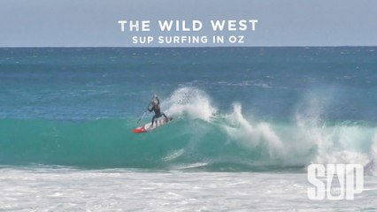 The Wild West - SUP Surfing in OZ