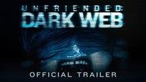 Unfriended Dark Web - official trailer - Horror